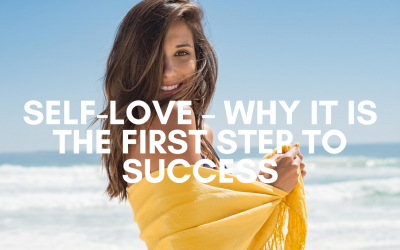 Self-Love – Why It Is The First Step to Success