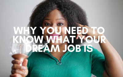 Why You Need To Know What Your Dream Job Is