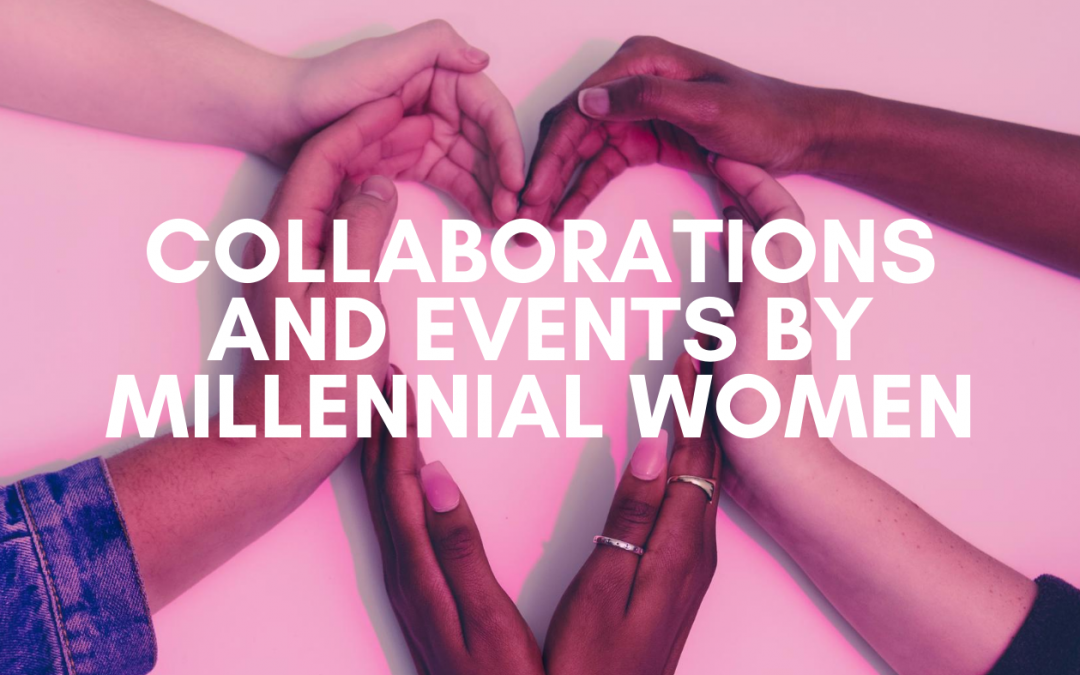 Business Collaborations and Events by Millennial Women