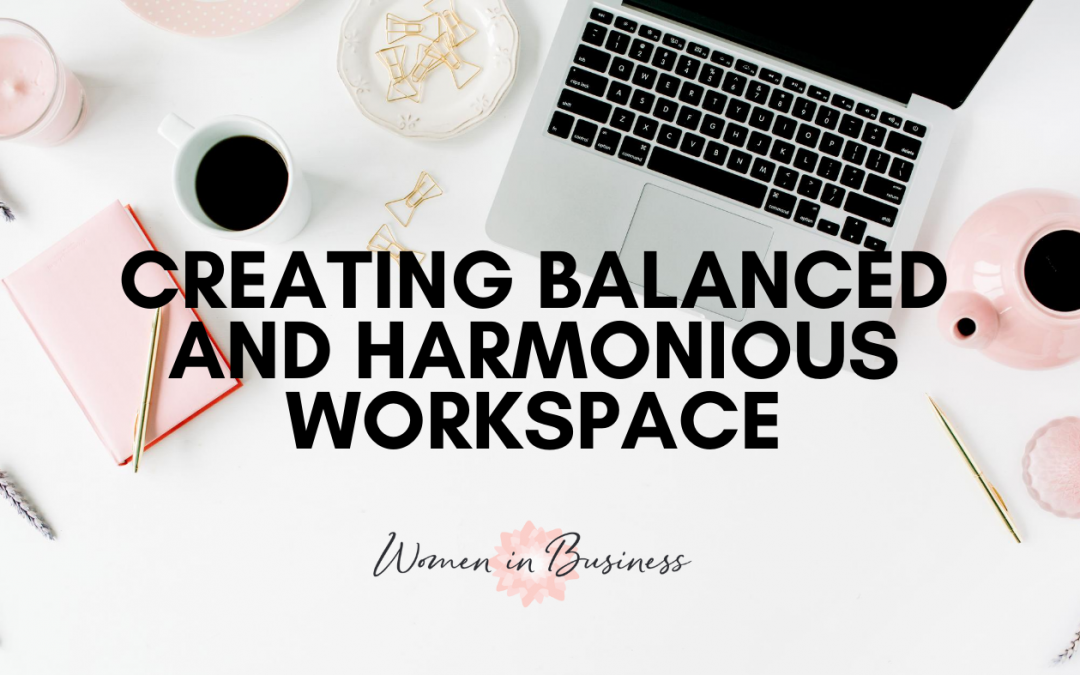 3 Practical Steps to a More Balanced and Harmonious Workspace
