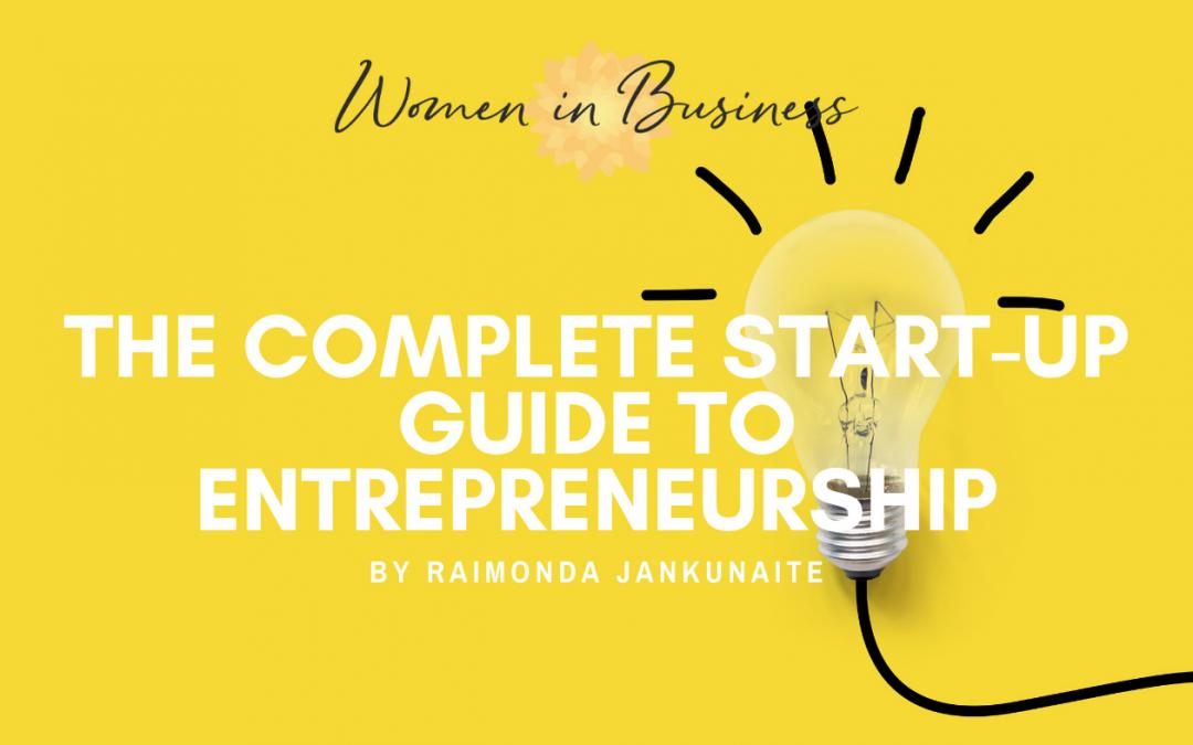 The Complete Start-Up Guide to Entrepreneurship