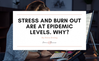 Stress and Burn Out are at Epidemic Levels. Why?