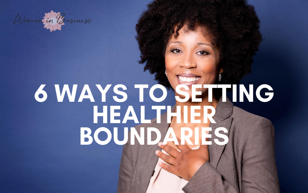 6 Ways You Should Learn To Set Healthier Boundaries