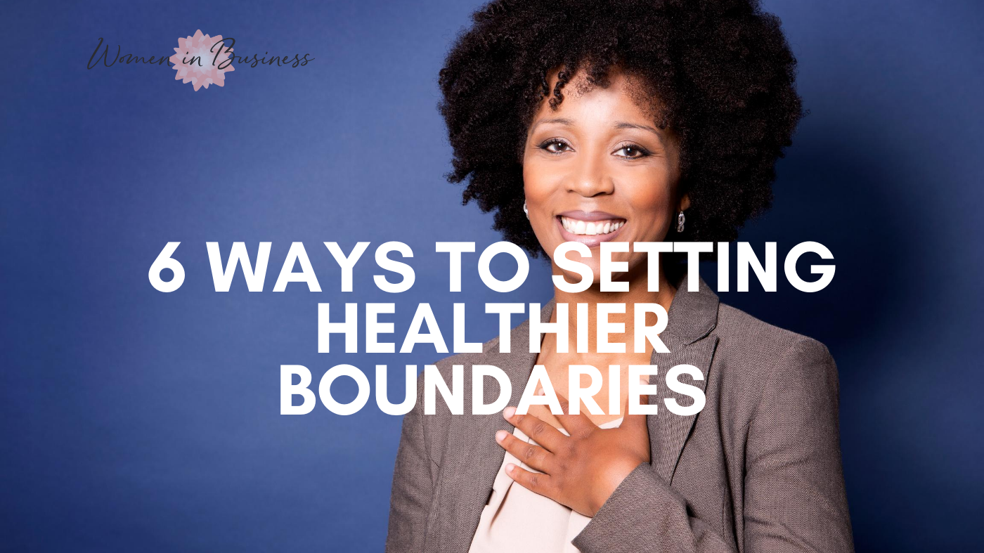 6 Ways Your Should Learn To Set Healthier Boundaries