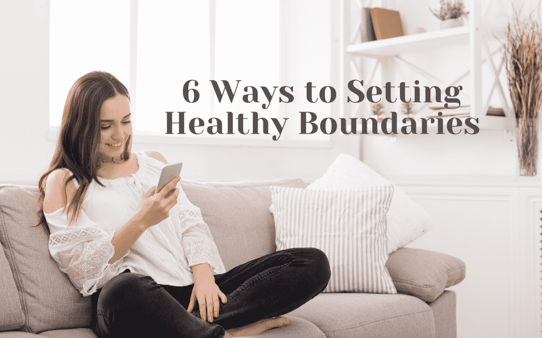 6 Ways to Setting Healthier Boundaries
