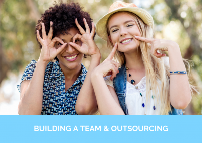 BUILDING A TEAM & OUTSOURCING