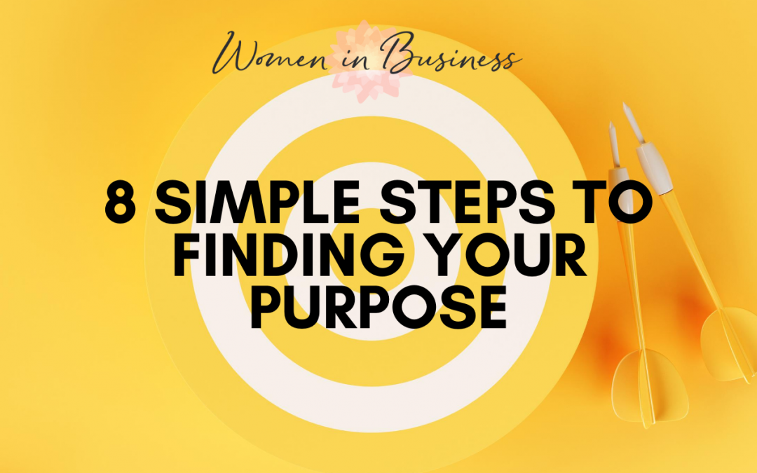 8 simple steps to finding your purpose