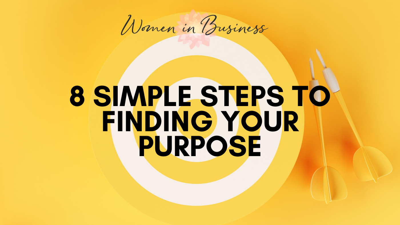 business vision 8 simple steps to finding your purpose