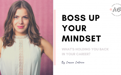 Boss Up Your Mindset: What's Holding You Back In Your Career?