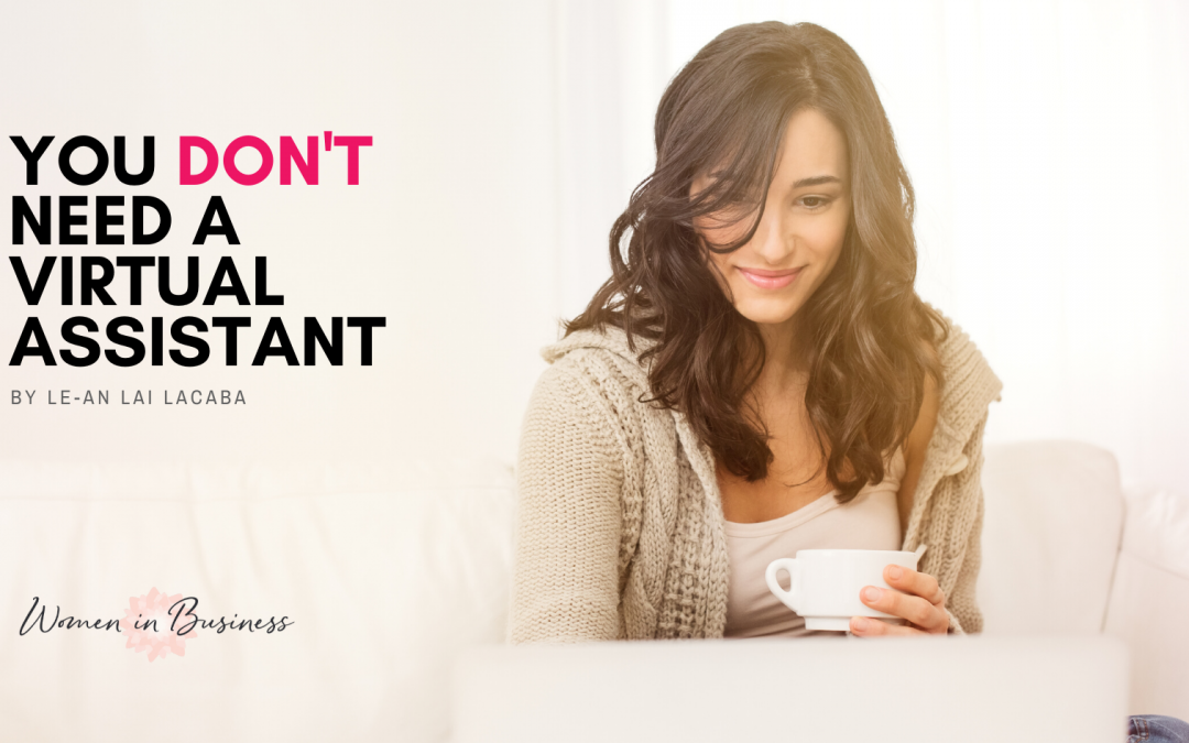 You Don't Need A Virtual Assistant