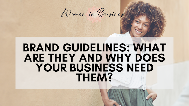 Brand Guidelines: What are they and why does your business need them?