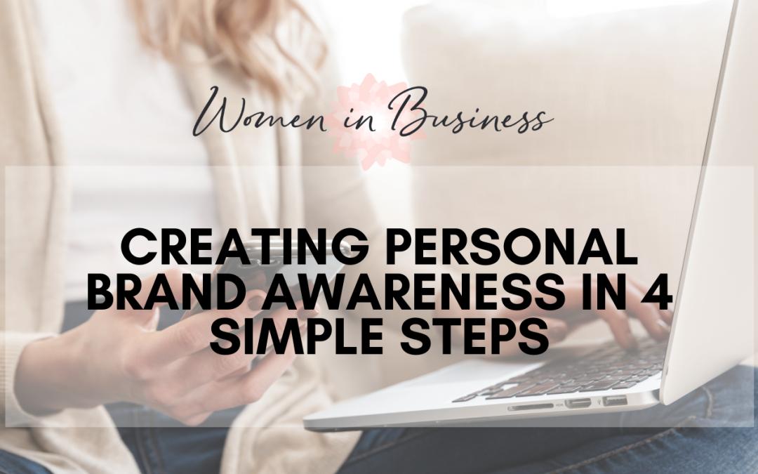 Creating Personal Brand Awareness in 4 Simple Steps