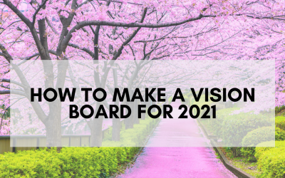 How to create a Vision Board to help manifest your goals