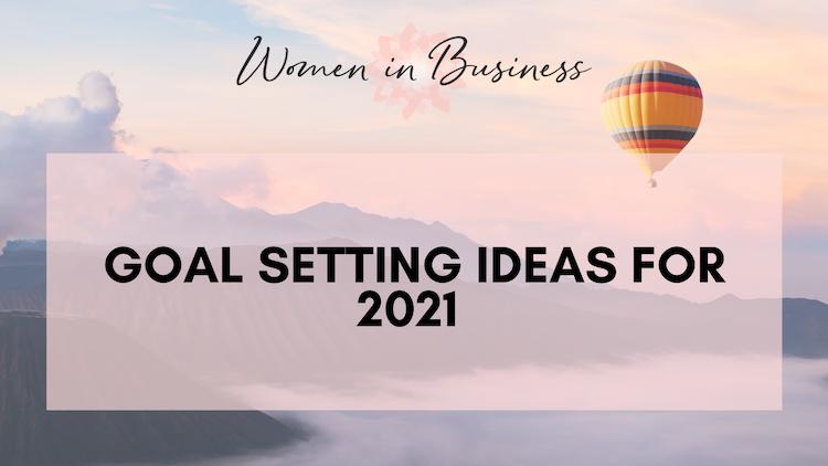 Goal setting ideas 2021