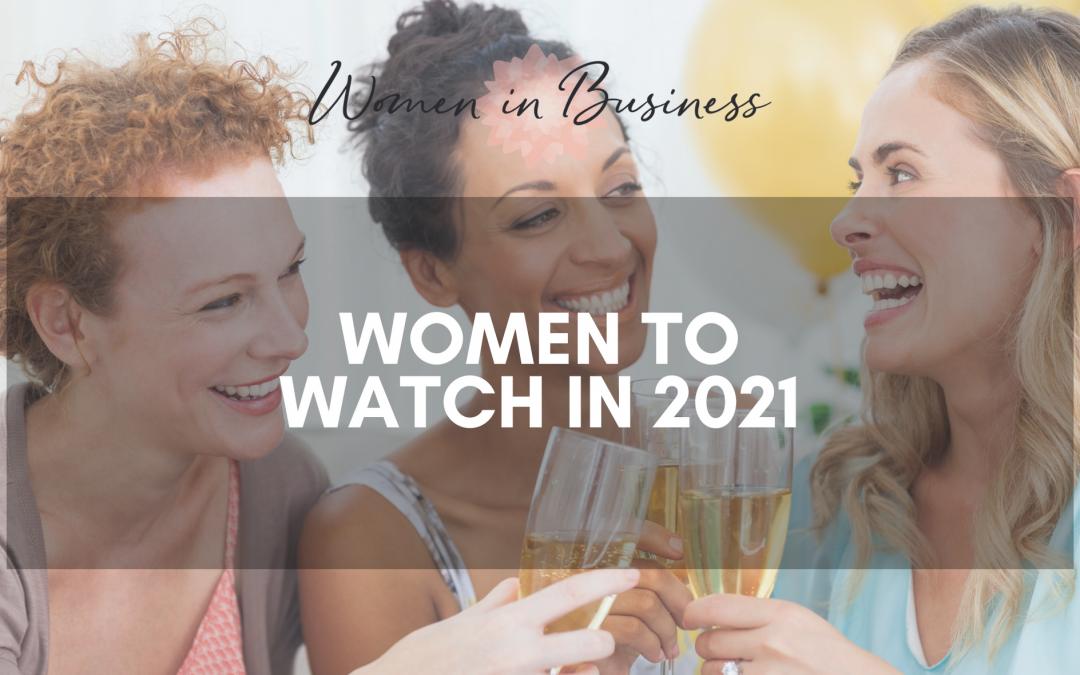 Women to Watch in 2021