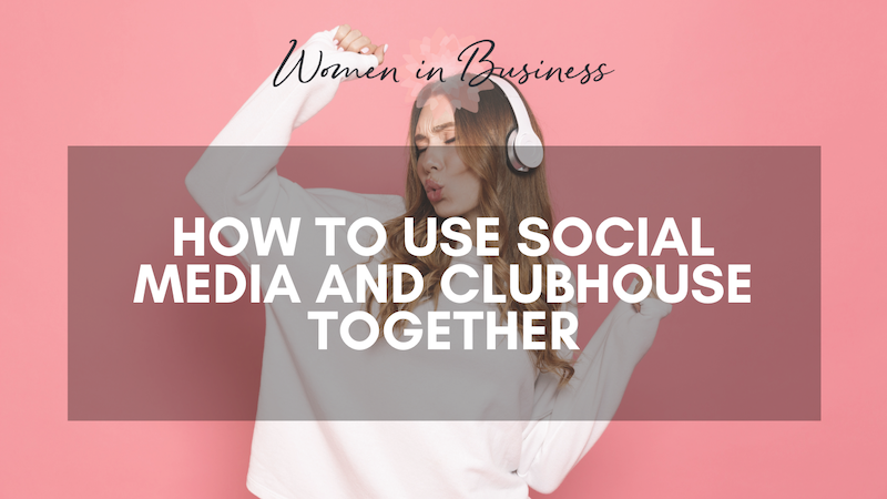 How to use Social Media and Clubhouse together