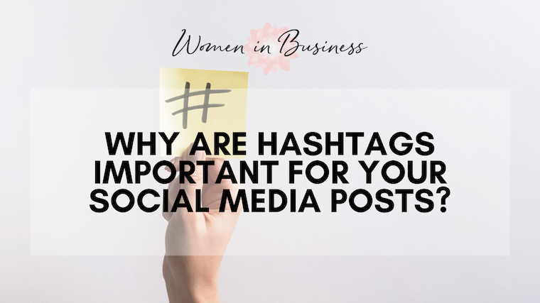 Why are Hashtags important for your social media posts?