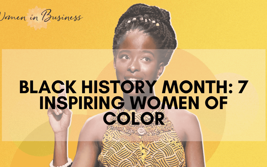 7 Inspiring Women of Color: Black History Month