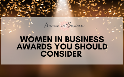 Women in Business Awards You Should Consider