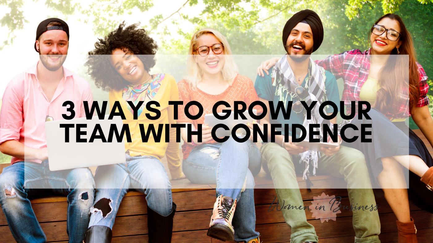 3 Ways to grow your team