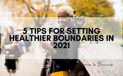 5 Tips for Setting Healthier Boundaries in 2021