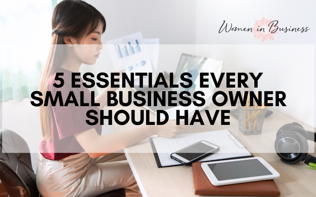 5 Essentials Every Small Business Owner Should Have