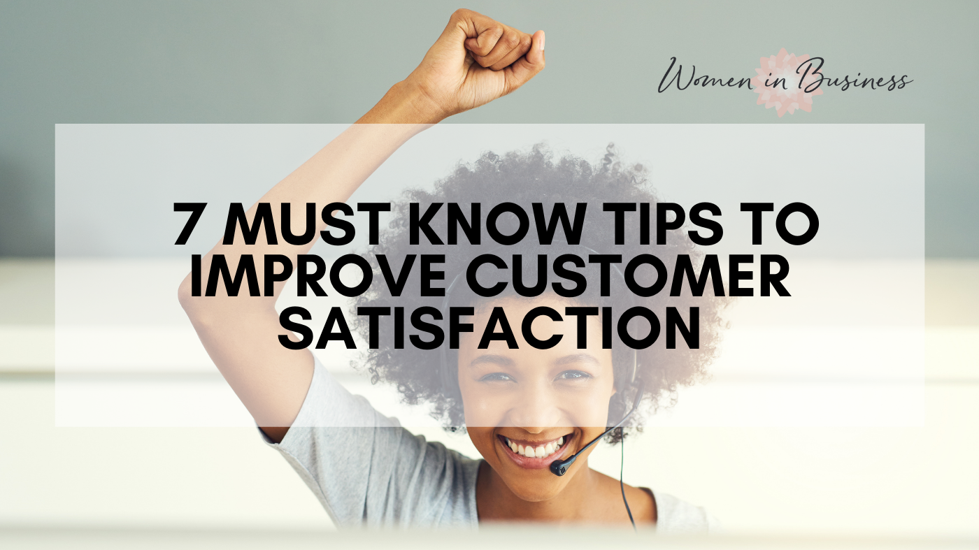 7 Must-Know Tips to Improve Customer Satisfaction